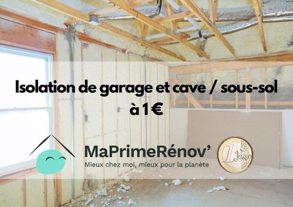Isolation de garage et cave / sous-sol à 1 €